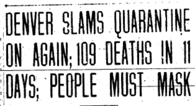 "Newspaper Title ""Denver Slams Quarantine on Again; 109 Deaths in 11 Days; People Must Mask"""