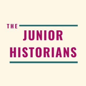 """The Junior Historians"" written in dark pink with a dark green blue line underneath ""historians"""