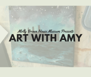 """Link to event registration page. Image of original Titani artwork overlain with the text """"Molly Brown House Museum Presents Art with Amy."""